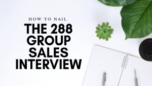 How to nail the 288 Group sales interview